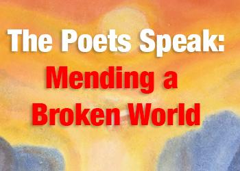 Poets Speak: mending a broken world