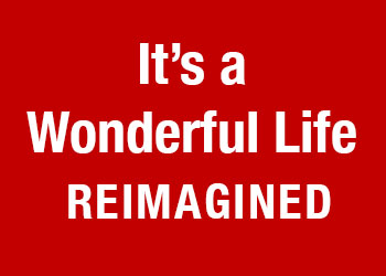 It's a Wonderful Life - reimagined